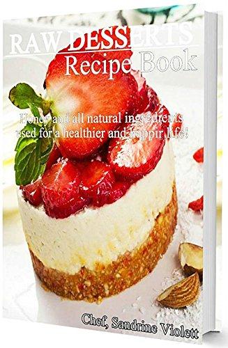 Raw Deserts With Honey: Premium Dessert (English Edition)