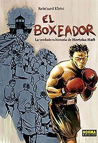 El Boxeador. La verdadera historia de Hertzko Haft par Reinhard Kleist