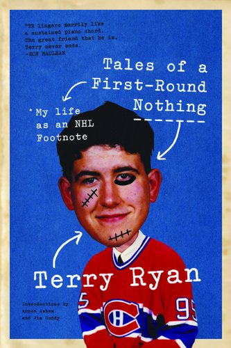 Tales of a First-Round Nothing: My Life as an NHL Footnote por Terry Ryan