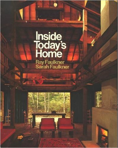 Inside Today's Home by Ray Nelson Faulkner