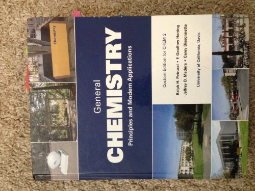 General Chemistry: Principles & Modern Applications CUSTOM ED CHEM 2 UCD