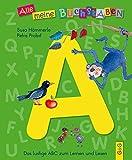 Alle meine Buchstaben - A: Das lustige ABC zum Lernen und Lesen, Buchstabe A (Alle meine Buchstaben / Das Alphabet in 24 attraktive Bände verpackt: So ... für Vorschulkinder und Schulanfänger)