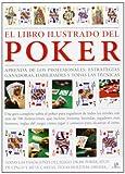 El Libro Ilustrado del Poker: Aprenda de los Profesionales: Estrategias Ganadoras, Habilidades y Todas las Técnicas (Obras Singulares)