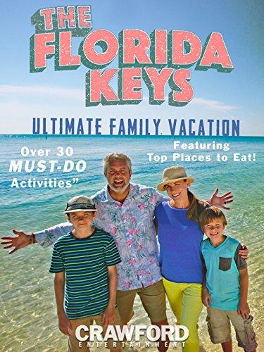 The Florida Keys: Ultimate Family Vacation [OV]