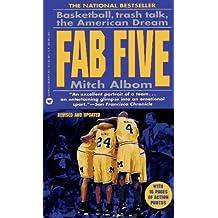 Fab Five: Basketball, Trash Talk, The American Dream by Mitch Albom (1994-11-01)