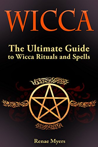 wicca-the-ultimate-guide-to-wicca-rituals-and-spells-wicca-wicca-books-wicca-spells-english-edition