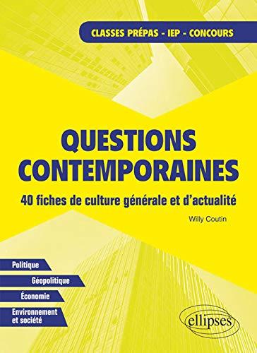 Questions contemporaines : 40 fiches de culture générale et d'actualité