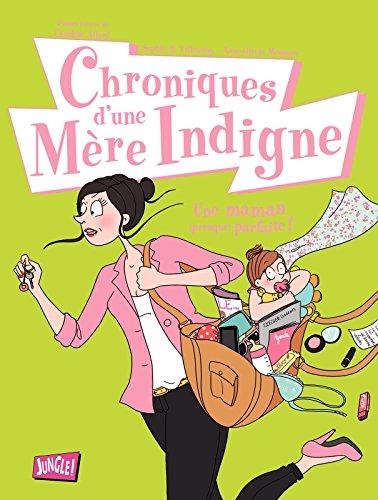Chroniques d'une Mère Indigne (JUNGLE) par Sophie de Villenoisy