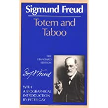 Totem and Taboo (Standard Edition of the Complete Psychological Works of Sigmund Freud)