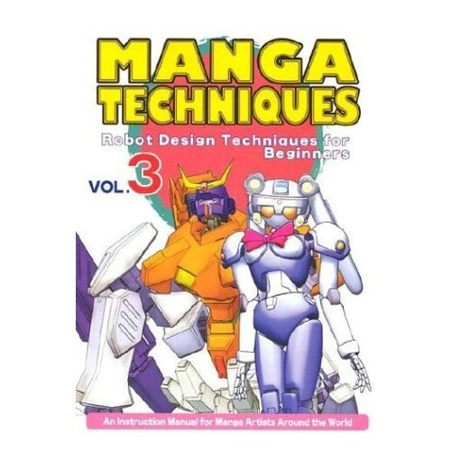 Manga Techniques 3: Robot Design Techniques for Beginners