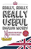 Really, Really, REALLY Useful English Words.