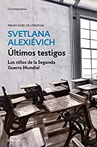 Últimos testigos par Svetlana Aleksiévich