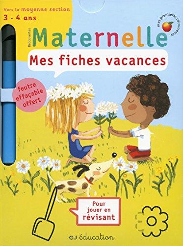 Mes fiches vacances: Petite section vers moyenne section (3 - 4 ans) - Cahier de vacances par Delphine Gravier-Badreddine