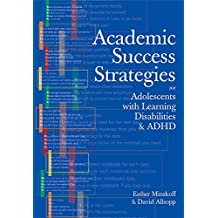 Academic Success Strategies for Adolescents with Learning Disabilities and ADHD