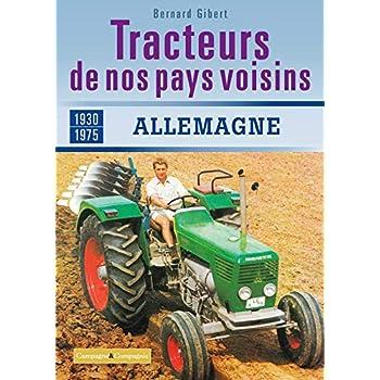 Les tracteurs de nos voisins à la conquête des fermes françaises Allemagne