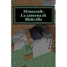 Minecraft: La caverna di Blokville: Edizione Italiana (Italian Edition)
