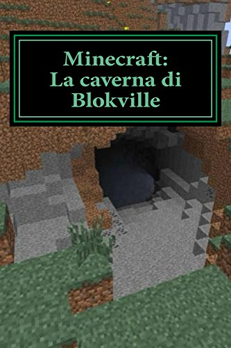 Minecraft: La caverna di Blokville