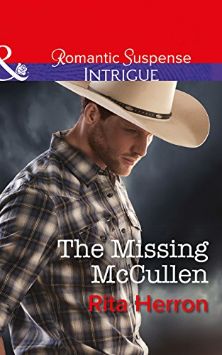 the-missing-mccullen-mills-boon-intrigue-the-heroes-of-horseshoe-creek-book-5
