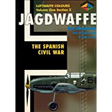 Luftwaffe Colours: The Spanish Civil War, Section 2 (Jagdwaffe) by Eric Mombeek (1999-07-30)