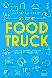 So geht FOOD TRUCK: Alles was ein erfolgreicher Gastronom wissen muss