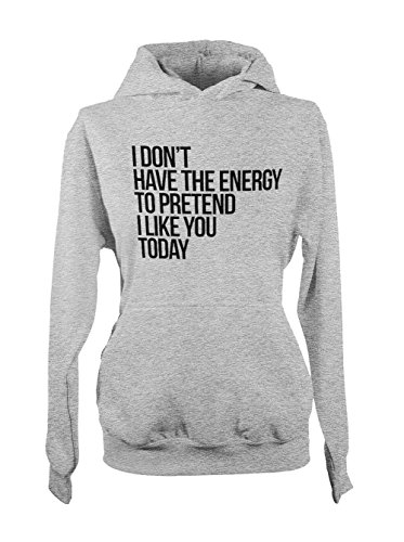 I Don't Have The Energy To Pretend I Like You Today Femme Capuche Sweatshirt Gris