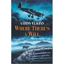 Where There's a Will by Aaron J. Elkins (2006-04-28)