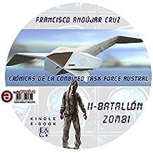 BATALLÓN ZOMBI: Segunda de las Crónicas de la Combined Task Force Austral
