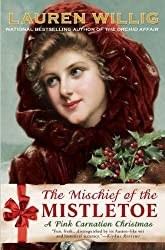 The Mischief of the Mistletoe: A Pink Carnation Christmas by Lauren Willig (2011-11-01)