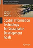 Spatial Information Technology for Sustainable Development Goals (Sustainable Development Goals Series)