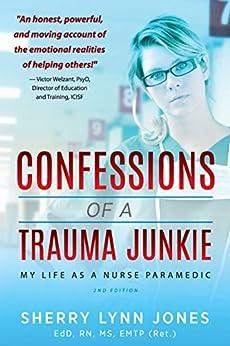 Descargar Libro Confessions of a Trauma Junkie: My Life as a Nurse Paramedic, 2nd Edition Epub Ingles