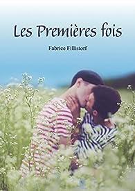 Les premières fois par Fabrice Fillistorf