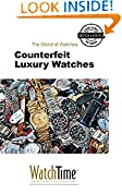 #8: Counterfeit Luxury Watches: Guidebook for luxury watches