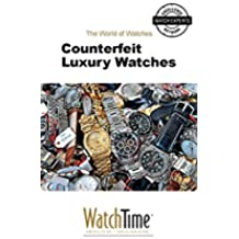 Counterfeit Luxury Watches: Guidebook for luxury watches (English Edition)
