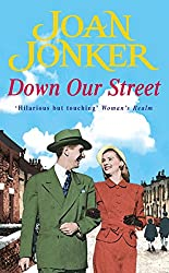 Down Our Street: Friendship, family and love collide in this wartime saga (Molly and Nellie series, Book 4)