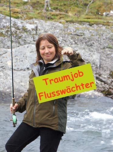 Wie ich mit 59 meinen Traumjob fand: Angeln in Norwegen (German Edition)