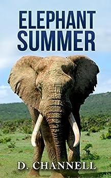 Elephant Summer (English Edition) par [Douglas Jackson Channell]