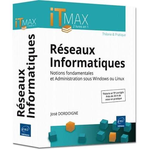 Réseaux Informatiques : Théorie et Pratique (2 livres en 1) - Notions fondamentales et Administration sous Windows ou Linux