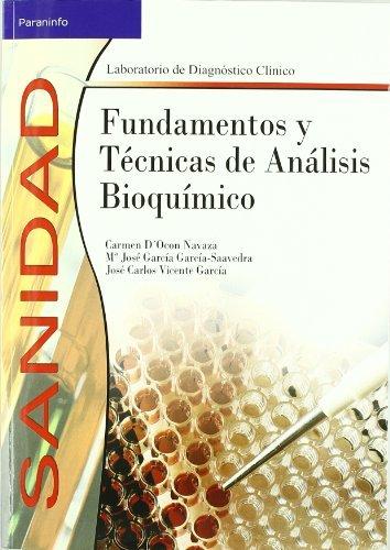 Fundamentos y técnicas de análisis bioquímico por María José García García-Saavedra