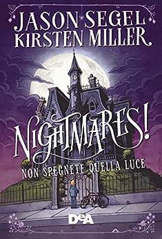 Nightmares!: Non spegnete quella luce di [Segel, Jason, Miller, Kirsten]