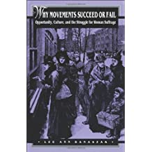 Why Movements Succeed or Fail: Opportunity, Culture and the Struggle for Woman Suffrage (Princeton Studies in American Politics: Historical, International, ... Comparative Perspectives) (English Edition)