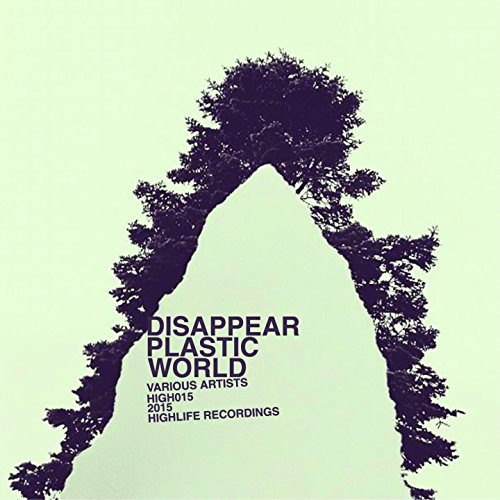 Disappear Plastic World (Compilation)