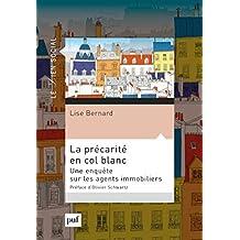 La précarité en col blanc: Une enquête sur les agents immobiliers (Lien social (le)) (French Edition)
