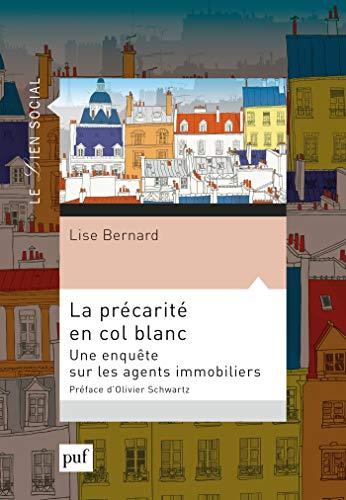 La précarité en col blanc: Une enquête sur les agents immobiliers (Lien social (le)) par Lise Bernard
