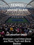 Tennis: US Open - Matchball Becker - Analysen und Interviews aus New York mit Boris Becker