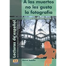 A los muertos no les gusta la fotografía (Lecturas de español para jóvenes y adult)
