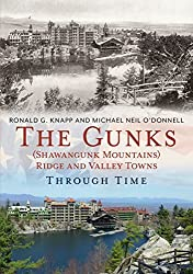 The Gunks (Shawangunk Mountains) Ridge and Valley Towns Through Time (America Through Time) by Ronald G. Knapp (2015-10-29)