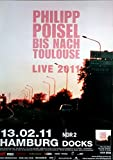 POISEL, PHILIPP - 2011 - Konzertplakat - Bis nach Toulouse