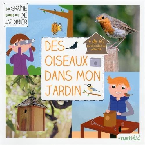 Des oiseaux dans mon jardin : je prends soin des oiseaux du jardin