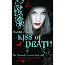 Kiss of Death (Morganville Vampires, Book 8) by Rachel Caine (2010-05-03)