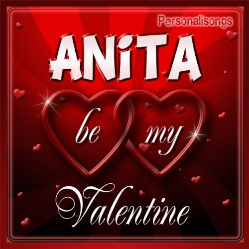 Anita Personalized Valentine Song - Male Voice